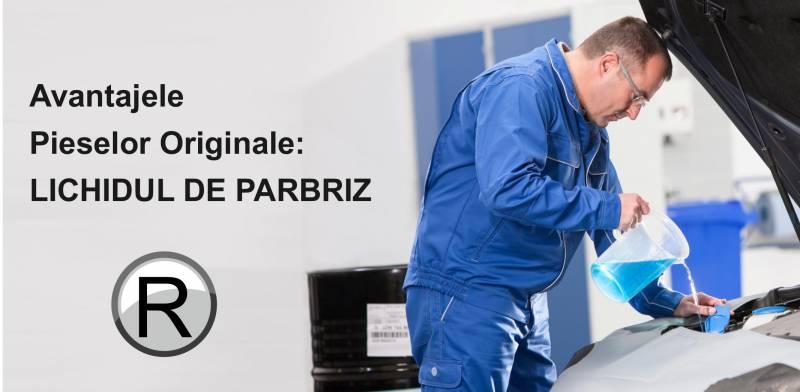 Avantajul Pieselor Originale - Lichidul de Parbriz
